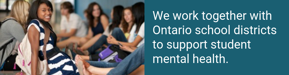 We work together with Ontario school districts supporting mental health.