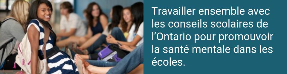 Travailler ensemble avec l'Ontario pour promouvoir la santé mentale dans les écoles