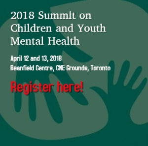 2018 Summit on Children and Youth Mental Health - April 12 and 13, 2018