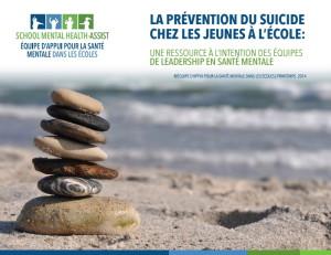 La prévention du suicide chez les jeunes à l'école : une ressource à l'intention des équipe de leadership en matière de la santé mentale